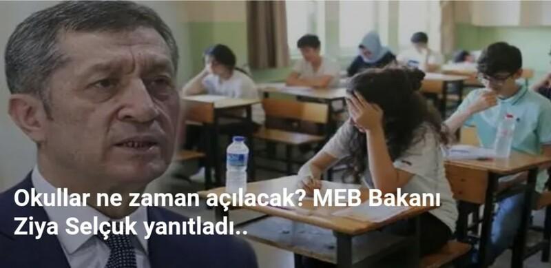 Okullar ne zaman açılacak?MEB Bakanı Ziya Selçuk açıkladı ...